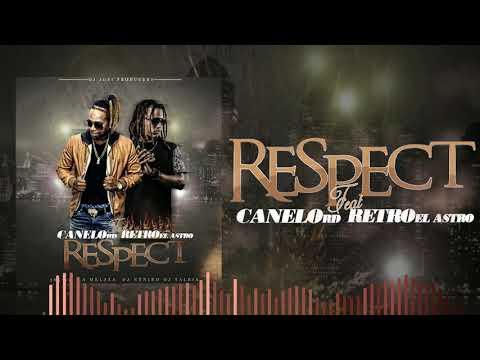 Canelo Ft Retro el astro - Respeto ( audio oficial )