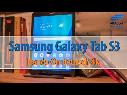 Samsung Galaxy Tab S3 deutsch Hands-On 4k