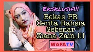 Eksklusif!!!...Bekas PR Cerita Rahsia Sebenar Ziana Zain!!!