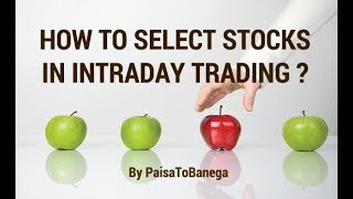 How to select stocks in Intraday Trading? By Paisa To Banega
