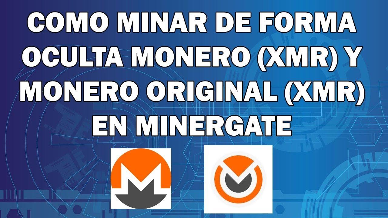 Como minar de forma oculta monero XMR y monero original XMO en Minergate