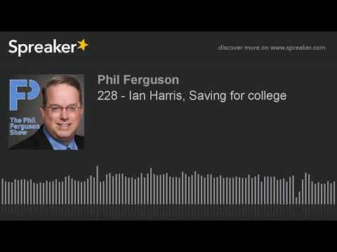 228 - Ian Harris, Saving for college