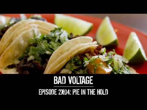 Bad Voltage 2x04: Pie In The Hold
