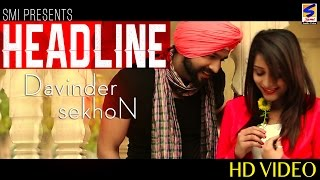 New Punjabi Songs 2015 | Headline | Davinder Sekhon | DJ Narinder | HD Latest Brand New Hits Song