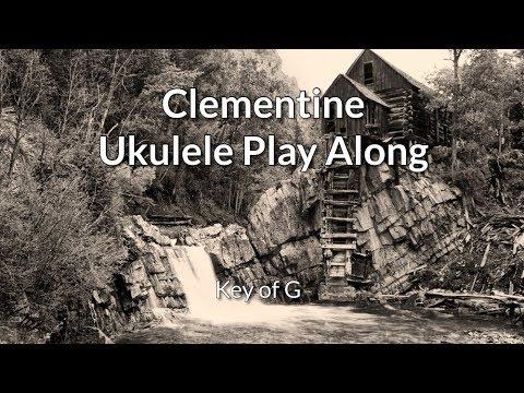 Clementine Ukulele Play Along