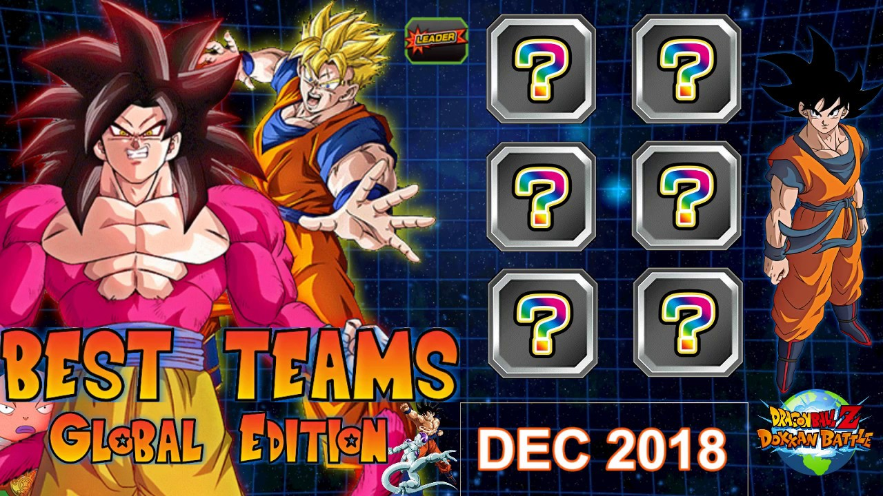 Best Teams Dokkan Battle Global - DEC 2018 Edition | DBZ Dokkan Battle