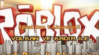 Volkan ve Kadir ile Roblox - Speed Run 4 Akıyoruz!!