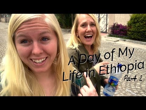 A Day of My Life in Ethiopia | Part 2