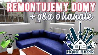 HOUSE FLIPPER  Remontujemy dom + Q&A o kanale! Wrócę do nagrywania?