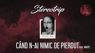 STEREOTRIP feat. MAGYC - Cand n-ai nimic de pierdut | Official Audio