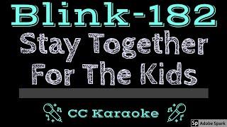 Blink-182 • Stay Together For The Kids (CC) [Karaoke Instrumental Lyrics]