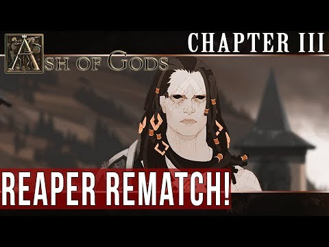 ASH OF GODS: Chapter III - Reaper Rematch!