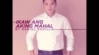 Ikaw lang ang aking mahal -Daniel Padilla