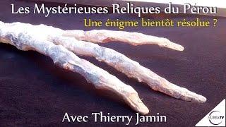 « Les Mystérieuses Reliques du Pérou : Une énigme bientôt résolue ? » avec Thierry Jamin  - NURÉA TV