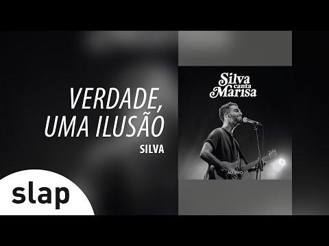 Silva - Verdade Uma Ilusão Álbum Silva canta Marisa - Ao Vivo