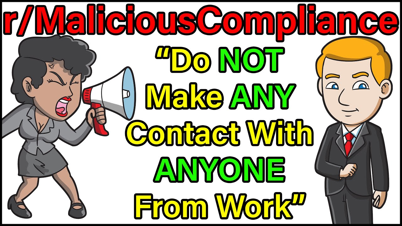 """Do NOT Make ANY Contact With ANYONE From Work!"" 