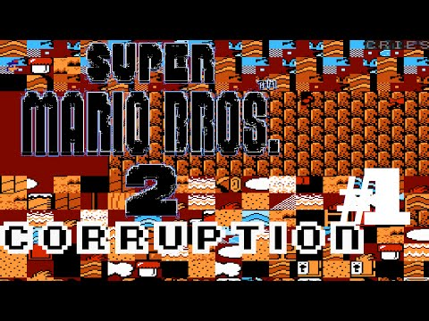 CORRUPTION [#1]: Super Mario Bros. 2