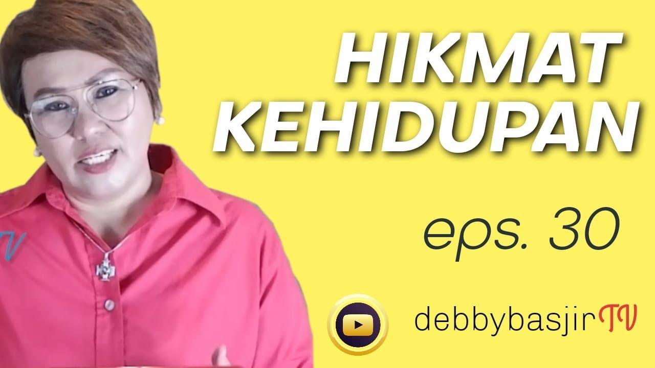 HIKMAT KEHIDUPAN (30) - seri kitab AMSAL - eps.30 - DEBBY BASJIR