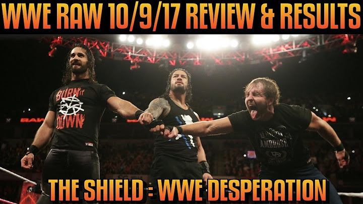 wwe raw 10917 full show review  results the shield reunite and its more desperate than ever