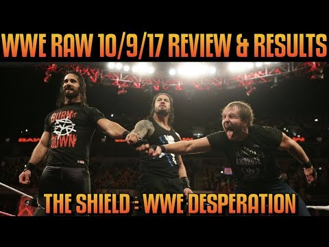 WWE Raw 10917 Full   & Results: THE SHIELD REUNITE AND ITS MORE DESPERATE THAN EVER