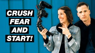 How to Overcome Fear & Start Right on YouTube!
