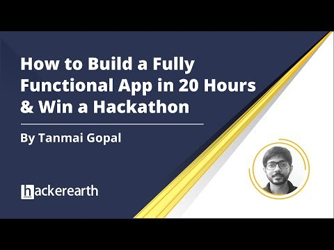 How to Build a Fully Functional App in 20 Hours and Win a Hackathon | HackerEarth