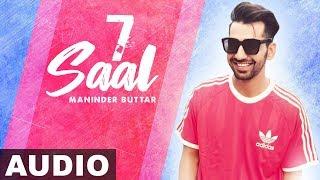 7 Saal (Full Audio) | Maninder Buttar Ft. Bling Singh | Preet Hundal | Latest Punjabi Song 2019