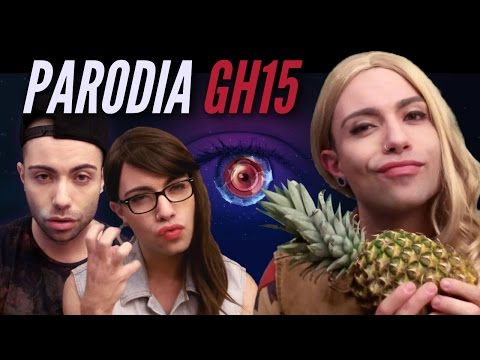 PARODIA GRAN HERMANO 15: Paula Vs. Lucía y Omar   Manelvideoblogs