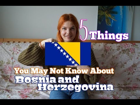 [Culture] 5 Things You May Not Know About - Bosnia and Herzegovina (BA)