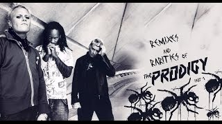 Remixes and Rarities of The Prodigy Part 1 (MIX)