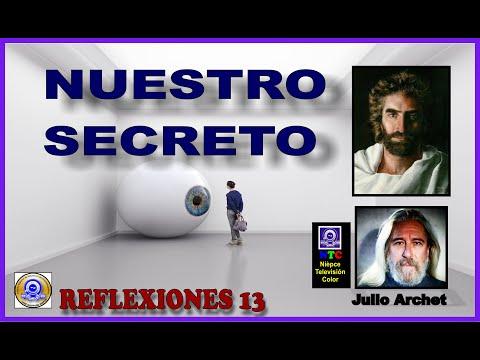 NUESTRO SECRETO * PROGRAMA REFLEXIONES 13 * JULIO ARCHET