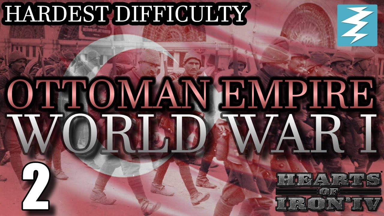 WAR IN THE BALKANS [2] WWI Ottomans - Hearts of Iron 4 HOI4 Paradox  Interactive
