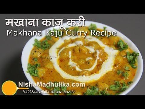 Makhana Kaju Curry Recipe
