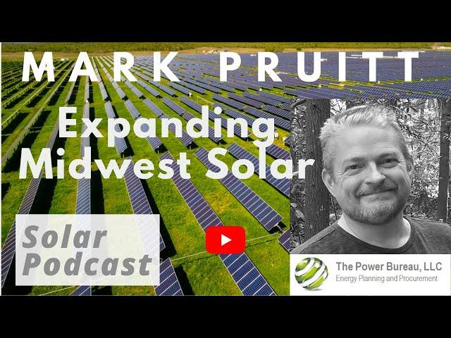 Mark Pruitt - Power Bureau   Expanding Midwest Solar   Clean Energy Economics   Solar Podcast Ep.110
