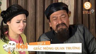 Phim hài tết 2017 | Phim Hài Dân Gian - GIẤC MỘNG QUAN TRƯỜNG Tập 4 | Phim Hài Đỗ Duy Nam, Hiệp Gà