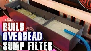 DIY Aquarium Overhead Sump Filter