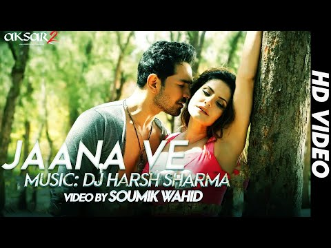 Jaana Ve Song Video - Aksar 2 | Remix | Dj...