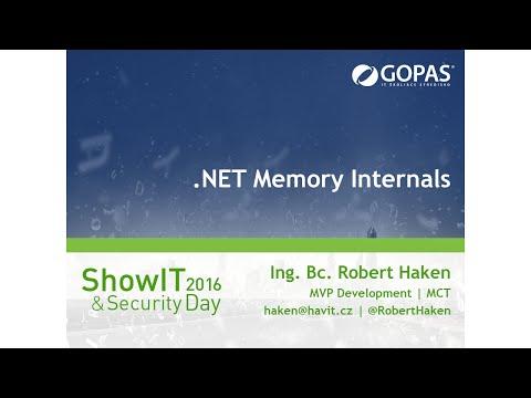 .NET Memory Internals [Robert Haken, ShowIT SK 02/2016]