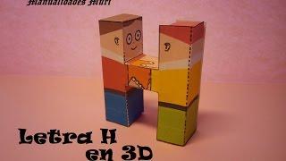 Manualidades, Letra H en 3D. PaperCraft. Alfabeto.