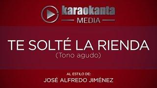 Karaokanta - José Alfredo Jiménez - Te solté la rienda / ( Tono Agudo )