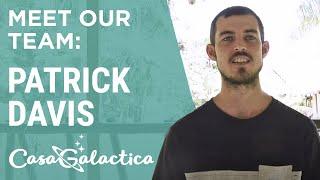 Meet Our Team: Patrick Davis - Assistant Healer | Casa Galactica