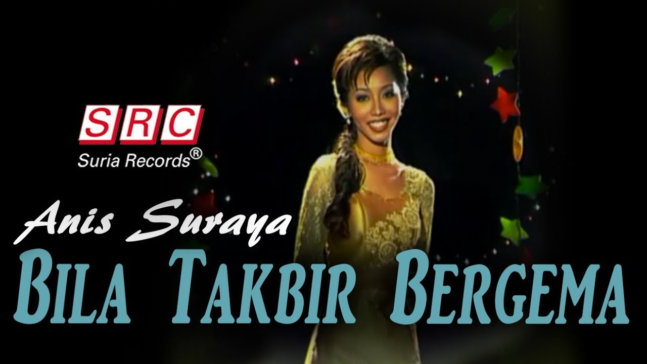 Anis Suraya Bila Takbir Bergema Official Music Video Hd