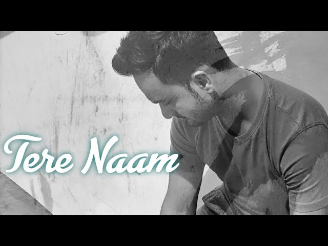 Tere Naam Unplugged   Tere Naam Sad Version Cover   Vishwajeet Mishra