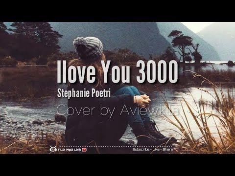 stephanie-poetri-i-love-you-3000-lirik-cover-by-aviwkila---🎧aux-mp3-lirik