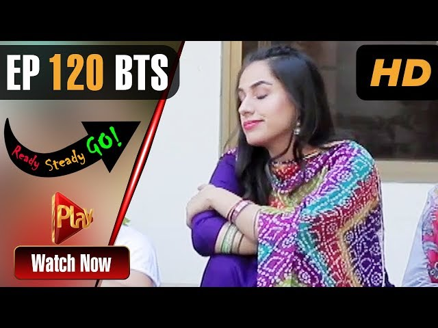 Ready Steady Go - Episode 120 BTS | Play Tv Dramas | Parveen Akbar, Shafqat Khan | Pakistani Drama