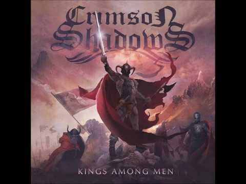 Crimson Shadows - Kings Among Men (2014) Full Album