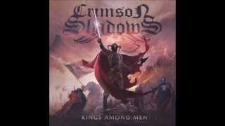 Crimson Shadows - Kings Among Men (2014) Full Album