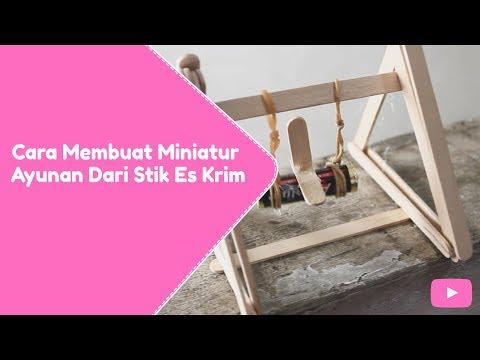 Cara Membuat Miniatur Ayunan Dari Stik Es Krim #BYtutorial