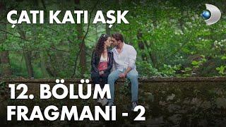 Çatı Katı Aşk 12.Bölüm Fragman - 2