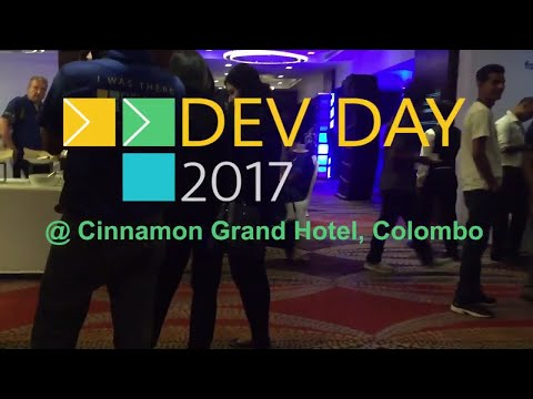DEV DAY 2017 Colombo Sri Lanka -By the developers, For the developers